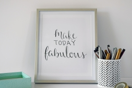 Make Today Fabulous full print
